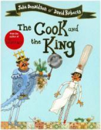 The Cook and the King / Julia Donaldson, David Roberts