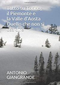 Tutto su Torino, il Piemonte e la Valle d'Aosta