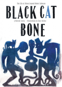 Black cat bone / J. Patrick Lewis ; illustrations by Gary Kelley