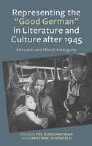 """Representing the """"good German"""" in literature and culture after 1945"""