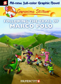 Following the trail of Marco Polo / by Geronimo Stilton