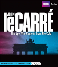 The spy who came in from the cold [Audiolibro] / John Le Carrè ; starring Simon Russel Beale, with Brian Cox [e altri]