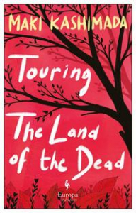 Touring the land of the dead & Ninety-nine kisses