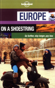 Europe : on a shoestring : go further, stay longer, pay less