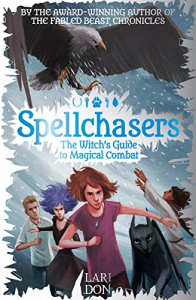 Spellchasers. 3: The witch's guide to magical combat