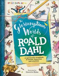 The gloriummptious worlds of Roald Dahl