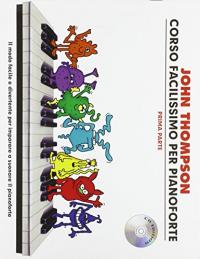 Corso facilissimo per pianoforte / John Thompson ; versione italiana [a cura] di Massimo Bendinelli ; illustrazioni di Sergio Sandoval. Prima parte