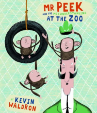 Mr Peek and the misunderstanding at the zoo / by Kevin Waldron