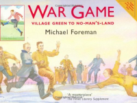 War game : village green to no-man's-land / Michael Foreman