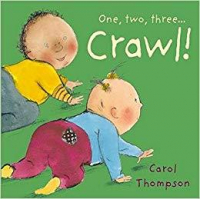 One, two, three... crawl! / Carol Thompson