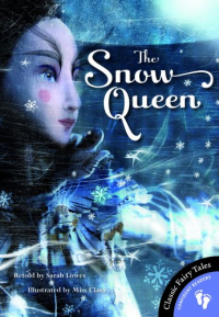 The Snow Queen / retold by Sarah Lowes ; illustrated by Miss Clara.