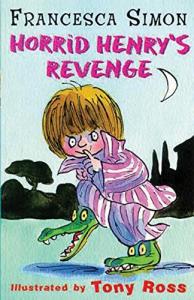 Horrid Henry's revenge / Francesca Simon ; illustrated by Tony Ross