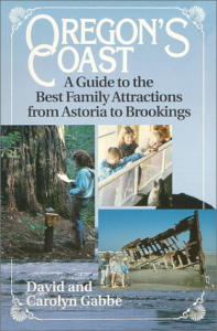 Oregon's Coast : a guide to the best family attractions from Astoria to Brookings / David and Carolyn Gabbe