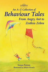 An A-Z collection of behaviour tales from Angry ant to Zestless zebra