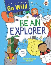 Go wild be an explorer
