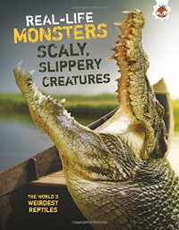 Real-life monsters scaly, slippery creatures