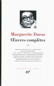 Oeuvres complètes / Marguerite Duras ; édition publiée sous la direction de Gilles Philippe. 3