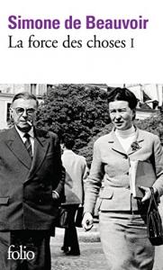 La force des choses / Simone de Beauvoir. 1