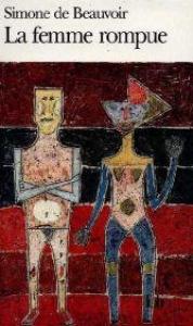 La femme rompue ; L'âge de discrétion ; Monologue / Simone de Beauvoir