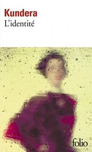 L'identité / Milan Kundera ; postface de François Ricard