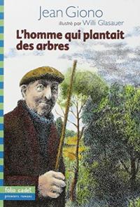 L'homme qui plantait des arbres / Jean Giono ; illustré par Willi Glasauer