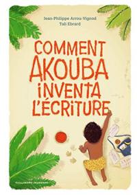 Comment Akouba inventa l'écriture