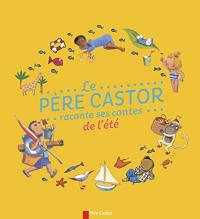 Le Père Castor raconte ses contes de l'été