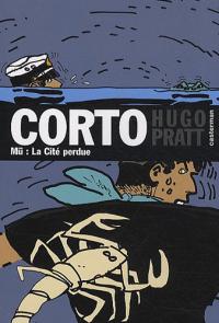 Corto. Mu : la Cité perdue / Hugo Pratt