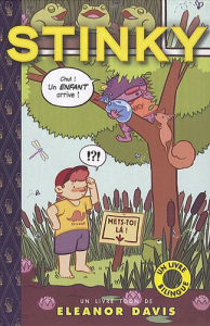 Stinky / a toon book by Eleanor Davis = Stinky / une livre toon bilingue par Eleanor Davis
