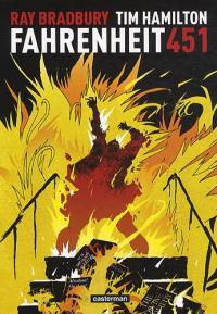 Fahrenheit 451 / Ray Bradbury, Tim Hamilton ; traduction de l'anglais (américain) Fanny Soubiran