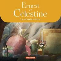 Ernest et Célestine. La souris verte