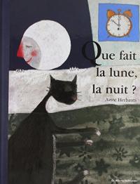 Que fait la lune, la nuit? / texte et illustrations de Anne Herbauts