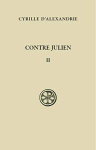 Contre Julien / Cyrille d'Alexandrie ; introduction, texte critique, traduction et notes par Paul Burguiere et Pierre Evieux. 2: Livres 3.-5.