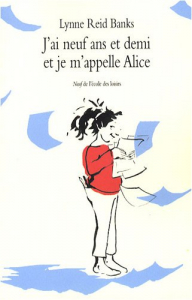 J'ai neuf ans et demi et je m'appelle Alice