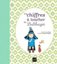 Les chiffres à toucher de Balthazar / Marie-Hélène Place ; illustrations de Caroline Fontaine-Riquier