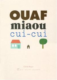 Ouaf miaou cui-cui / Cécile Boyer