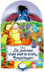 La journée n'est pas si triste, Bourriquet!