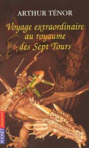 Voyage extraordinaire au royaume des Sept Tours