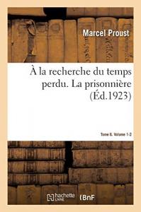 A la recherche du temps perdu. La Prisonnière. Tome 6, volume 1-2