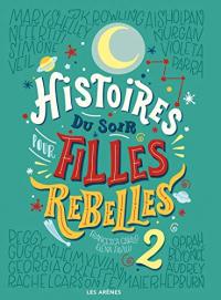 Histoires du soir pour filles rebelles. 2