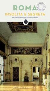 Roma : insolita e segreta / [Ginevra Lovatelli], Adriano Morabito e Marco Gradozzi
