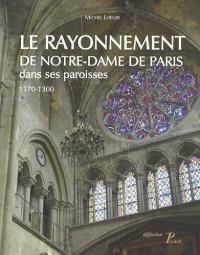 Le rayonnement de Notre-dame de Paris dans ses paroisses