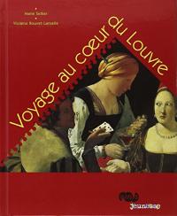 Voyage au coeur du Louvre / Marie Sellier, Violaine Bouvet-Lanselle