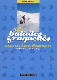 52 balades a raquettes dans les Alpes Maritimes Verdon, Tinee, Vesubie, Roya