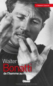 Walter Bonatti de l'homme au mythe