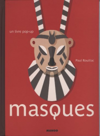 Masques : un livre pop-up / Paul Rouillac ; [textes Danielle Védrinelle]