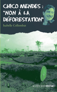 "Chico Mendes: ""Non à la déforestation"""