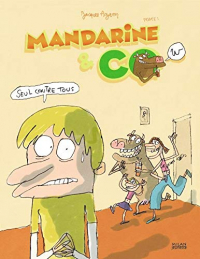 Mandarine & co. 1, Seul contre tous