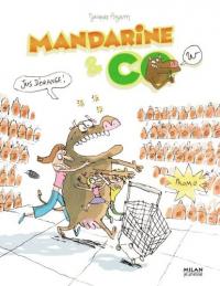 Mandarine & co. 5, Jus d'orange!
