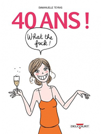 40 ans! What the fuck!